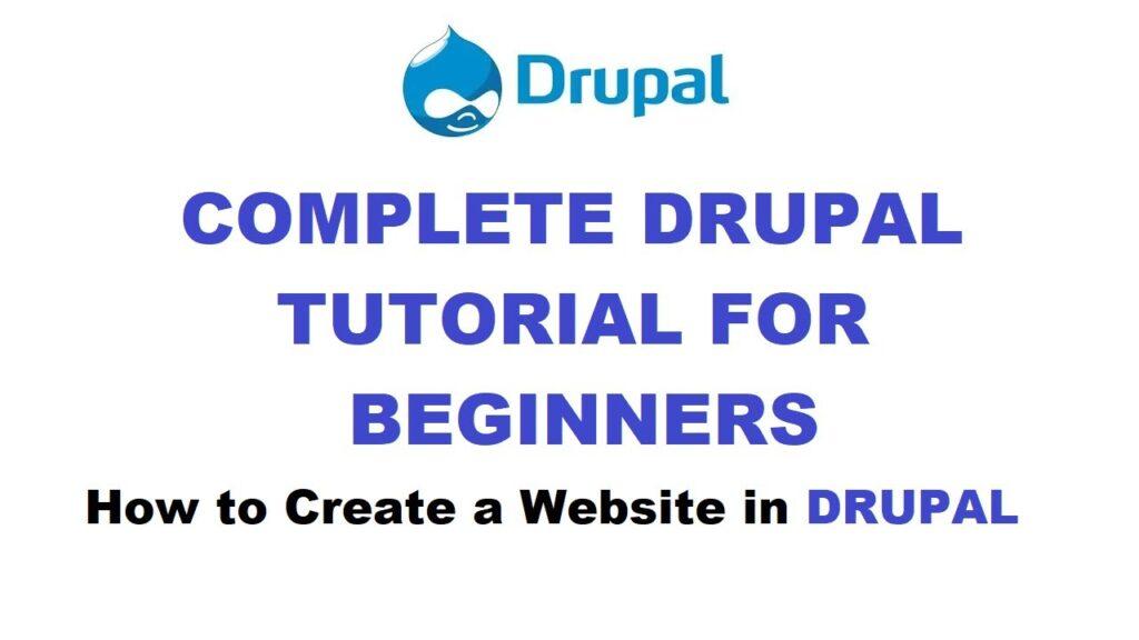 DRUPAL Complete Tutorials for BEGINNERS
