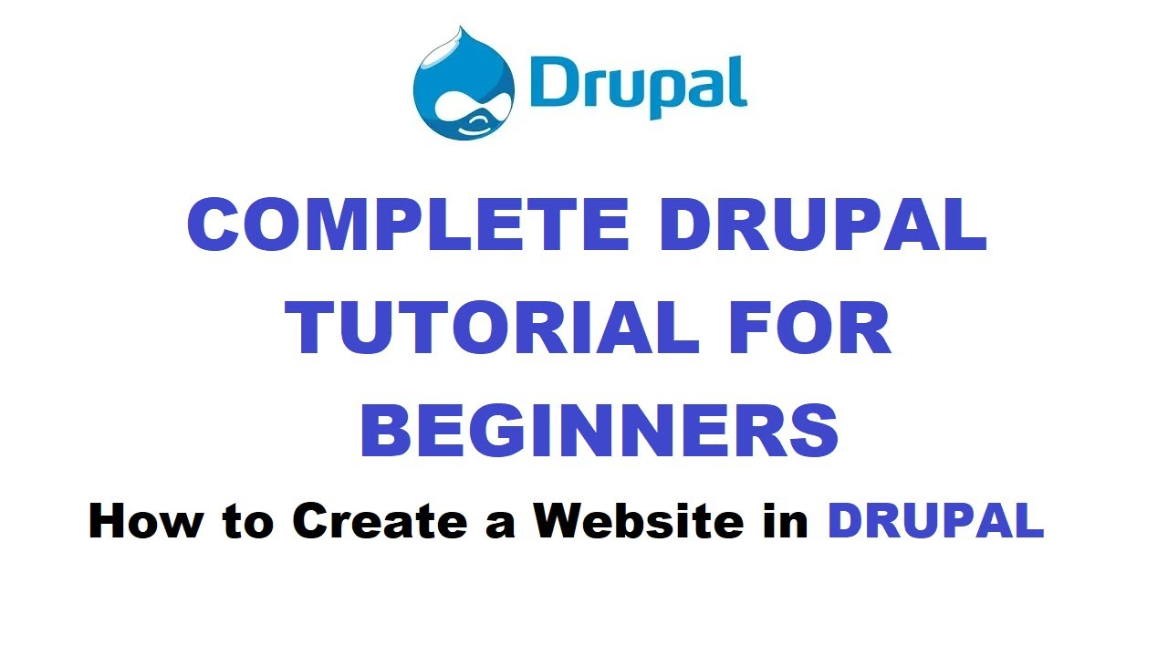 DRUPAL Complete Tutorials for BEGINNERS